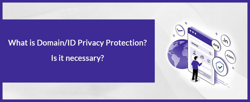 What is Domain/ID Privacy Protection? Is it necessary? Banner image